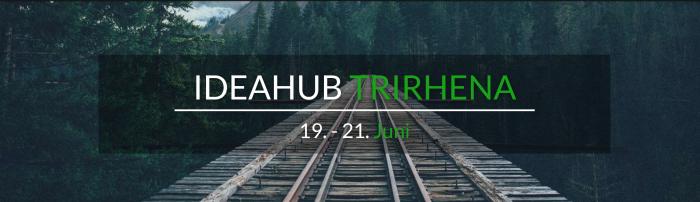 IdeaHub TriRhena 19-21 June 2015 | Freiburg